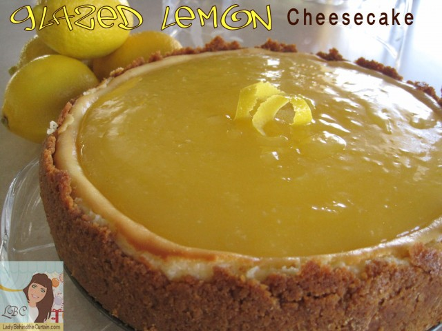 Lady Behind The Curtain Glazed Lemon Cheesecake