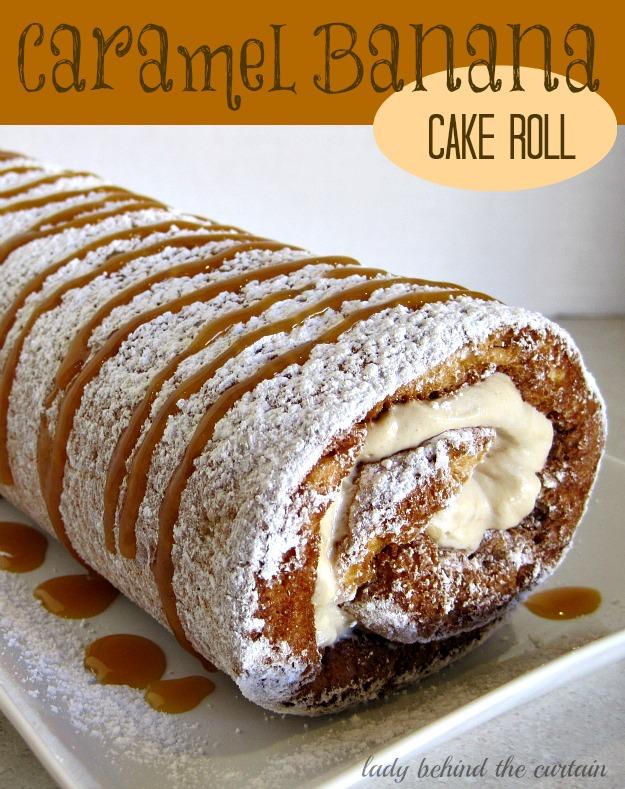 http://www.ladybehindthecurtain.com/caramel-banana-cake-roll/