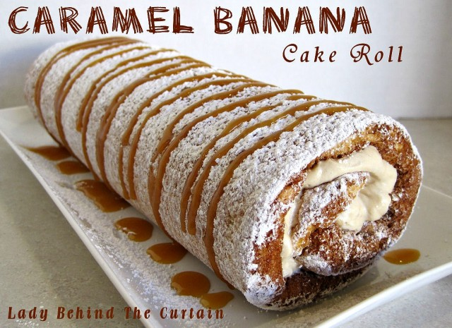 Lady Behind The Curtain - Caramel Banana Cake Roll