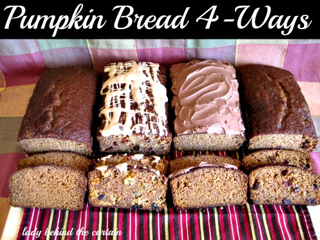 Lady Behind The Curtain - Pumpkin Bread 4 Ways