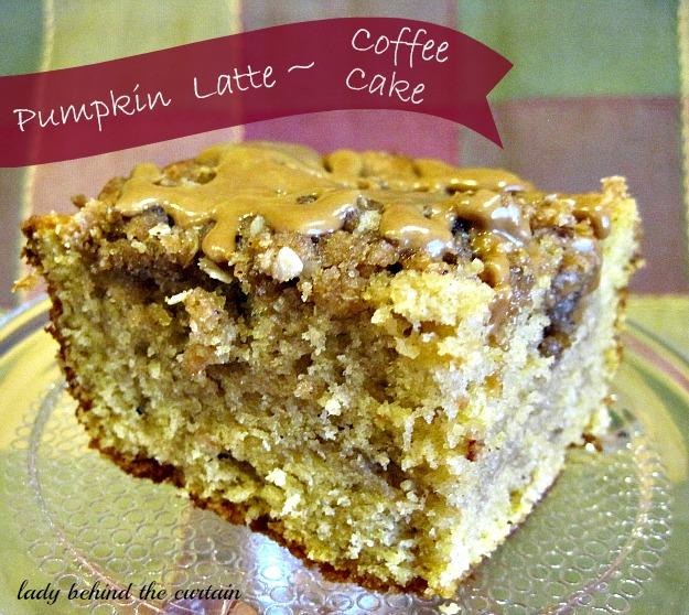 Lady Behind The Curtain - Pumpkin Latte Coffee Cake