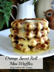 Orange Sweet Roll Mini Waffles with Orange Syrup