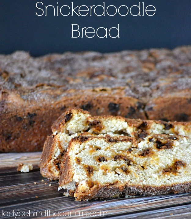 Snickerdoodle Bread - Lady Behind The Curtain
