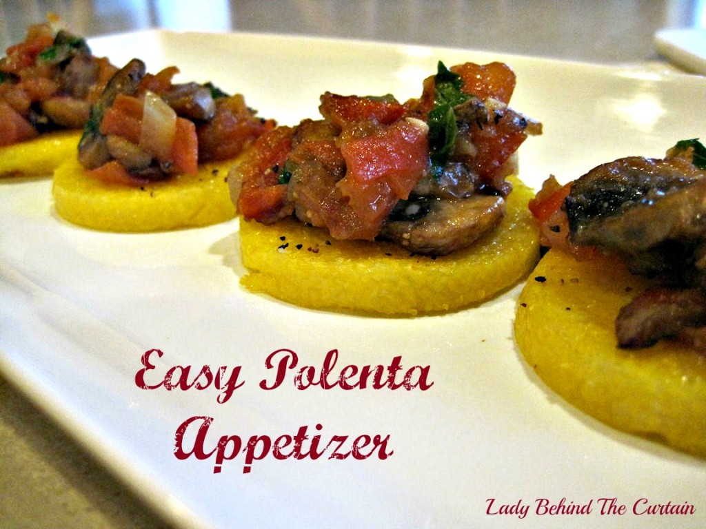 Lady Behind The Curtain - Easy Polenta Appetizer