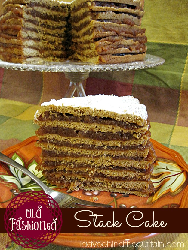 Old Fashioned Stack Cake - Lady Behind The Curtain