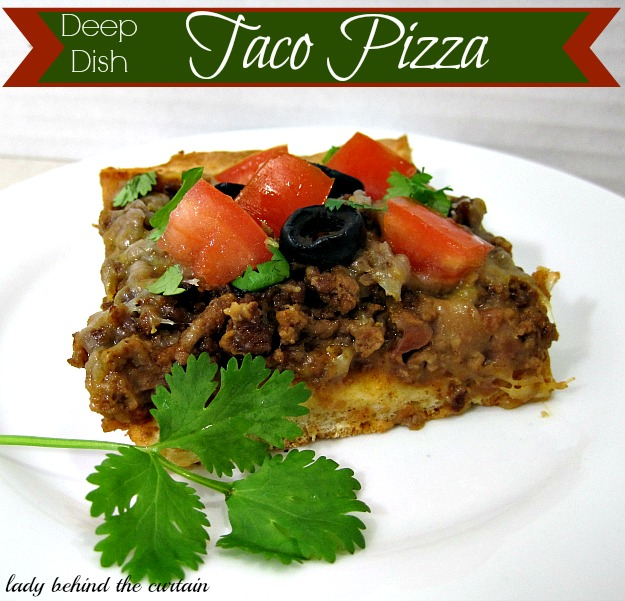 Deep Dish Taco Pizza - Lady Behind The Curtain