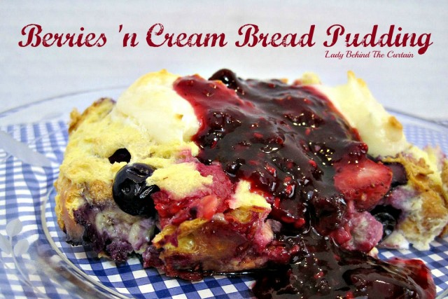 Lady-Behind-The-Curtain-Berries-n-Cream-Bread-Pudding