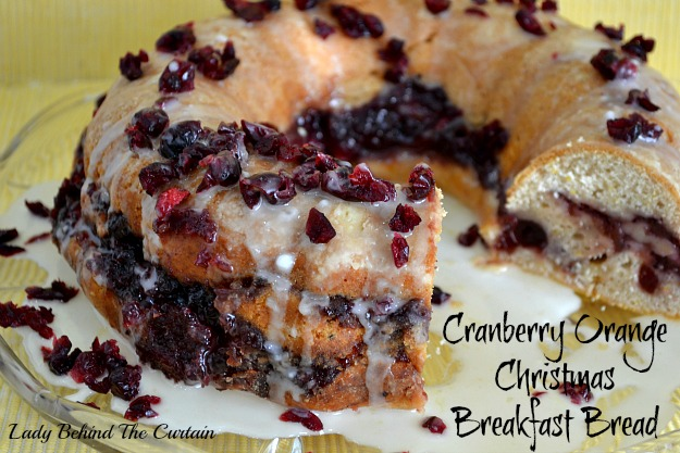 Lady Behind The Curtain - Cranberry Orange Christmas Breakfast Bread