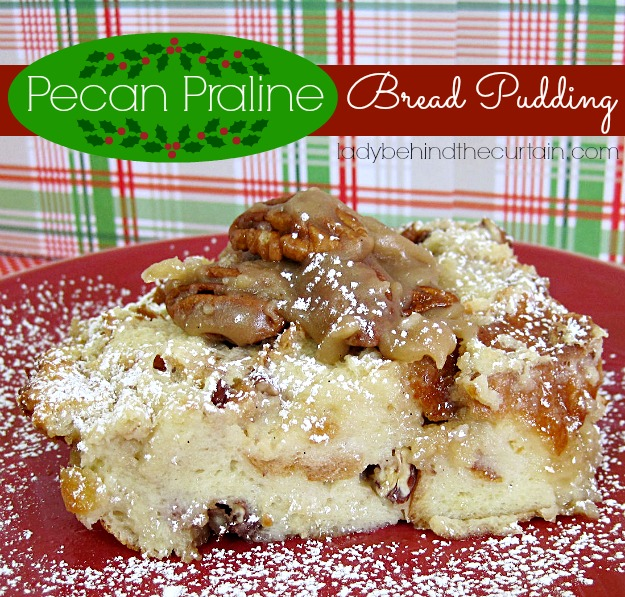 Pecan Praline Bread Pudding - Lady Behind The Curtain