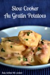 Slow Cooker Au Gratin Potatoes