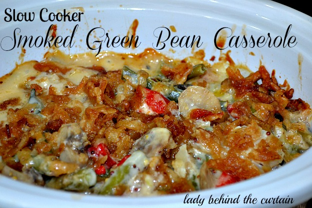 Lady Behind The Curtain - Slow Cooker Smoked Green Bean Casserole