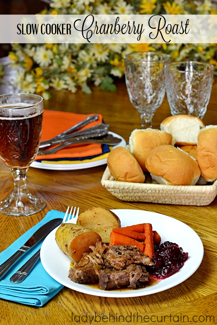 Slow Cooker Cranberry Roast   This roast has tons of vegetables and is cooked in a savory cranberry sauce.