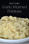 Slow Cooker Garlic Mashed Potatoes