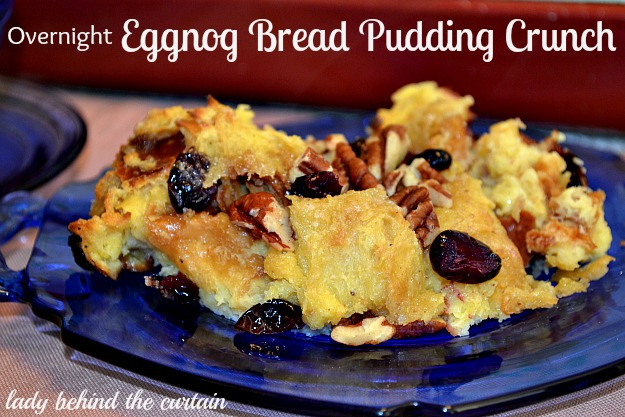 Lady Behind The Curtain - Overnight Eggnog Bread Pudding Crunch