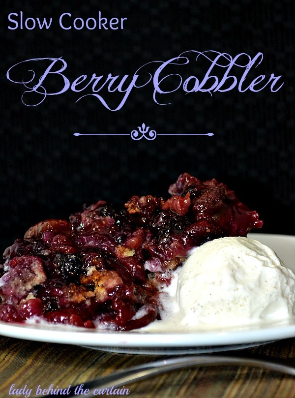 Lady Behind The Curtain - Slow Cooker Berry Cobbler