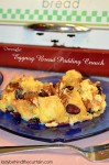 Overnight Eggnog Bread Pudding Crunch
