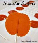 Sriracha Suckers