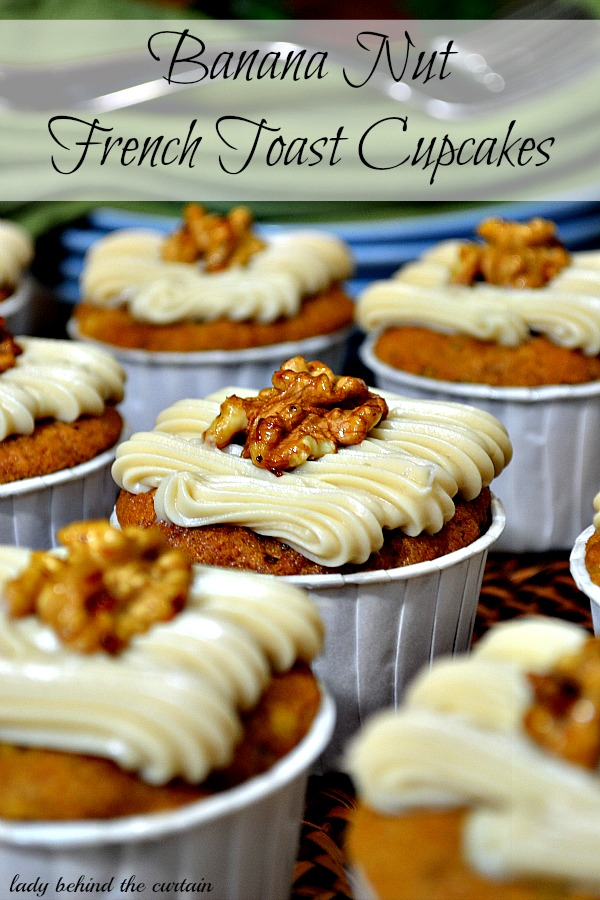 Lady Behind The Curtain - Banana Nut French Toast Cupcakes