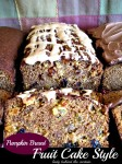 {Pumpkin Bread} Fruit Cake Style