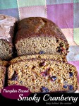 {Pumpkin Bread} Smoky Cranberry