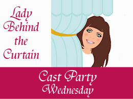 Cast Party Wednesday-Lady Behind The Curtain