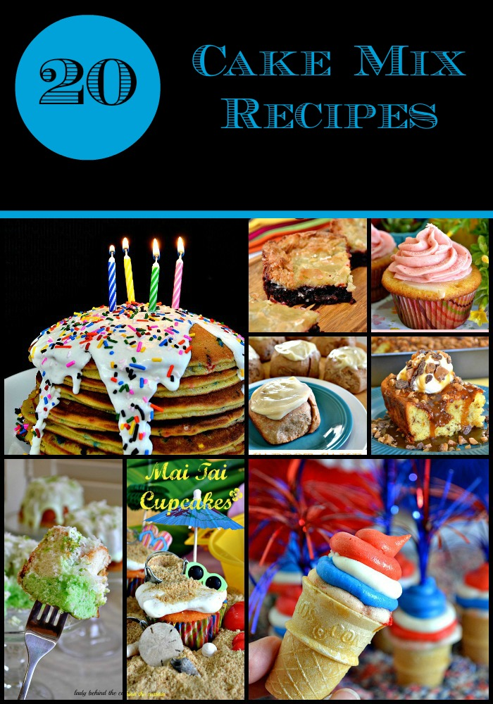 20 Cake Mix Recipes - Lady Behind The Curtain