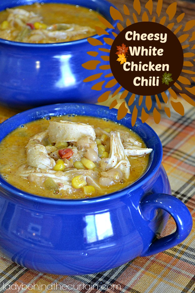 Cheesy White Chicken Chili - Lady Behind The Curtain