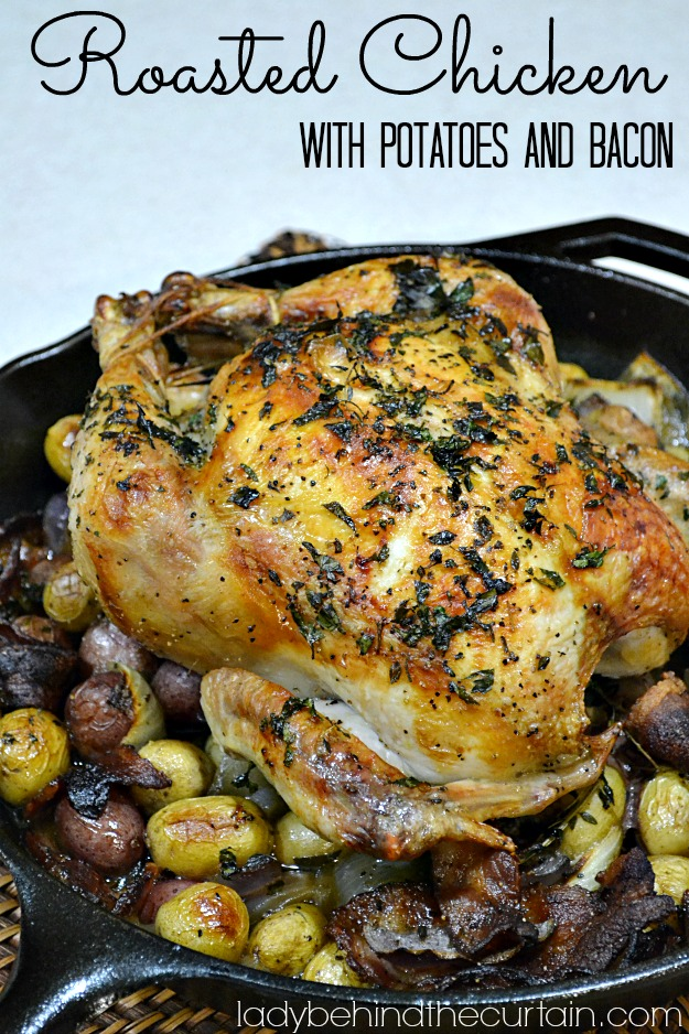 Roasted Chicken with Potatoes and Bacon - Lady Behind The Curtain
