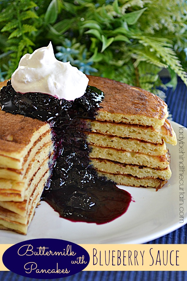 Buttermilk Pancakes with Blueberry Sauce - Lady Behind The Curtain