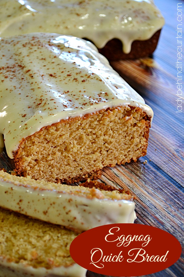 Eggnog Quick Bread - Lady Behind The Curtain