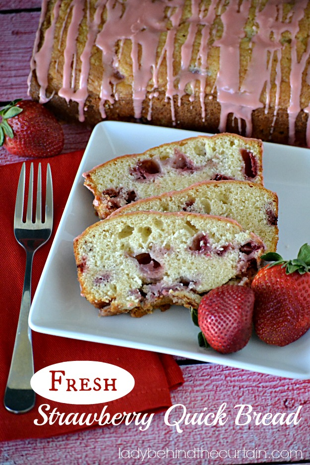 Fresh Strawberry Quick Bread - Lady Behind The Curtain