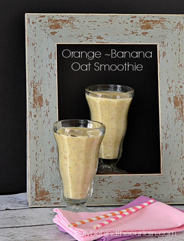 Orange Banana Oat Smoothie - Lady Behind The Curtain