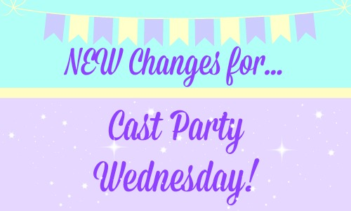 changes for cast party wednesday