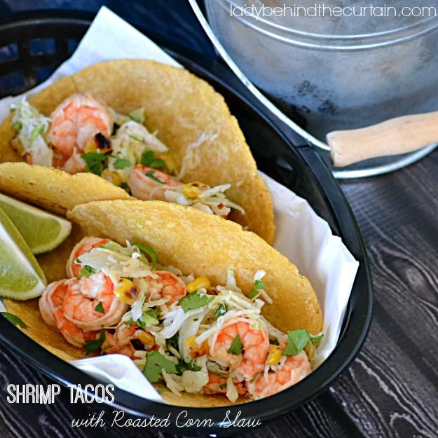 Shrimp Tacos with Roasted Corn Slaw - Lady Behind The Curtain