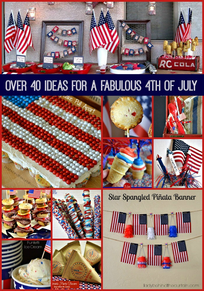Over 40 Ideas for a Fabulous 4th of July - Lady Behind The Curtain