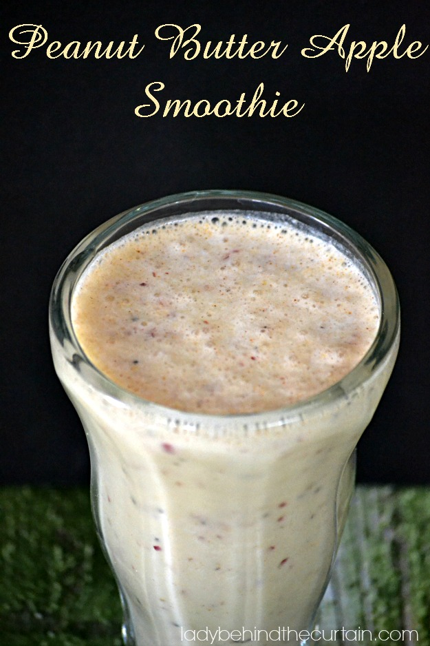 Peanut Butter Apple Smoothie - Lady Behind The Curtain
