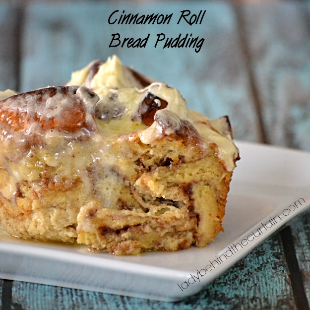 Cinnamon Roll Bread Pudding - Lady Behind The Curtain