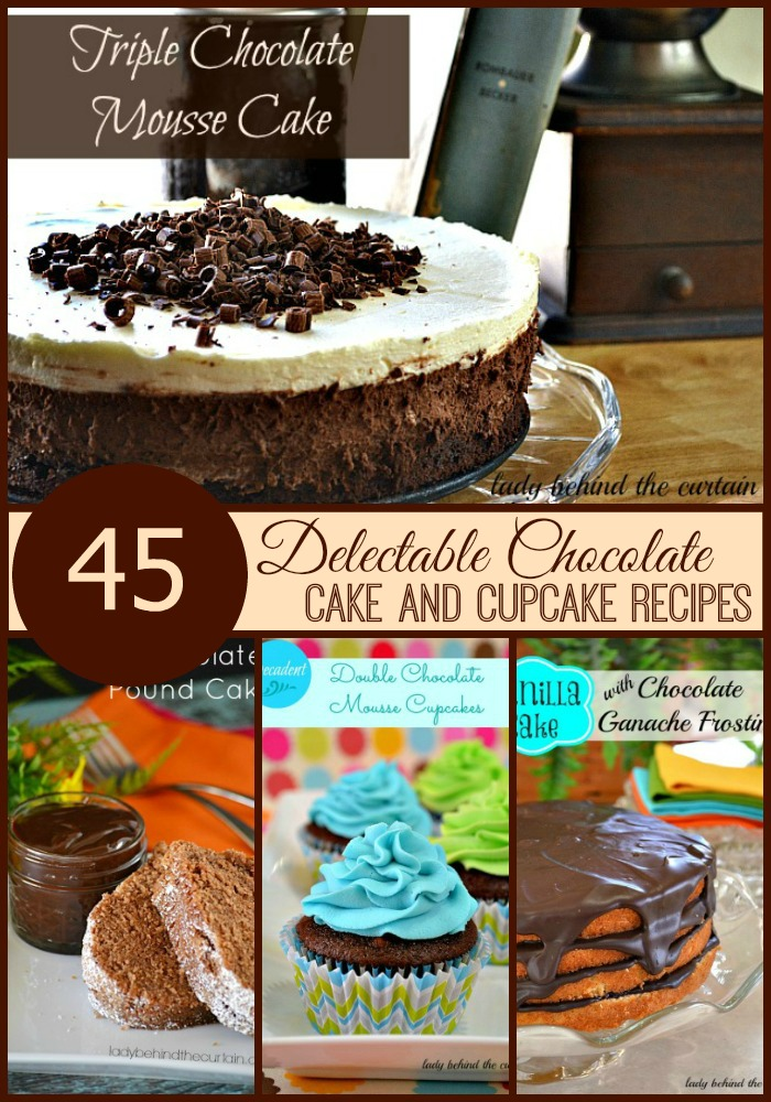 45 Delectable Chocolate Cake and Cupcake Recipes - Lady Behind The Curtain