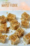 5 Minute Maple Fudge