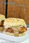 Fried Chicken Biscuit Sandwiches - Lady Behind The Curtain