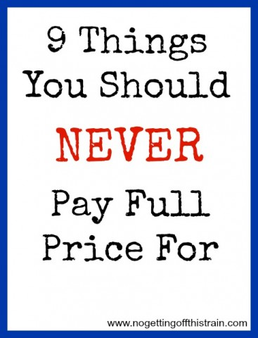 9-things-you-should-never-pay-full-price-for