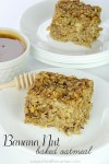 Banana Nut Baked Oatmeal: Packed with healthy ingredients, light and creamy almost like a bread pudding.