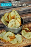 Simple Baked Potato Chips: The name says it all. These easy to make chips are also better for you than the regular fried version.