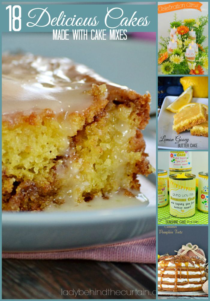 18 Delicious Cakes made with Cake Mixes | Make life easier, start with a cake mix and transform it into a delicious cake!