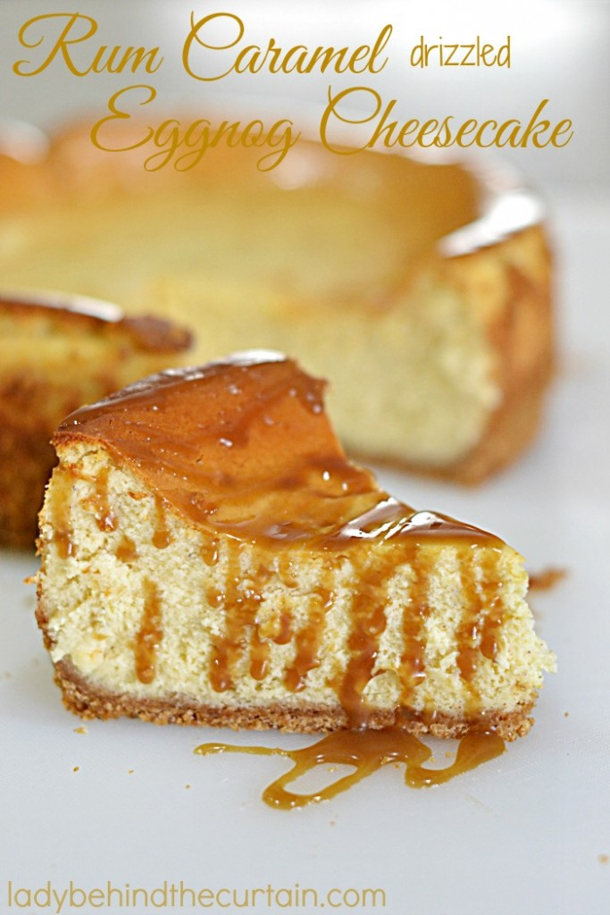 Rum Caramel Drizzled Eggnog Cheesecake | When two holiday favorites come together and make the most delicious dessert; that is elegant enough to grace any Christmas dessert table!