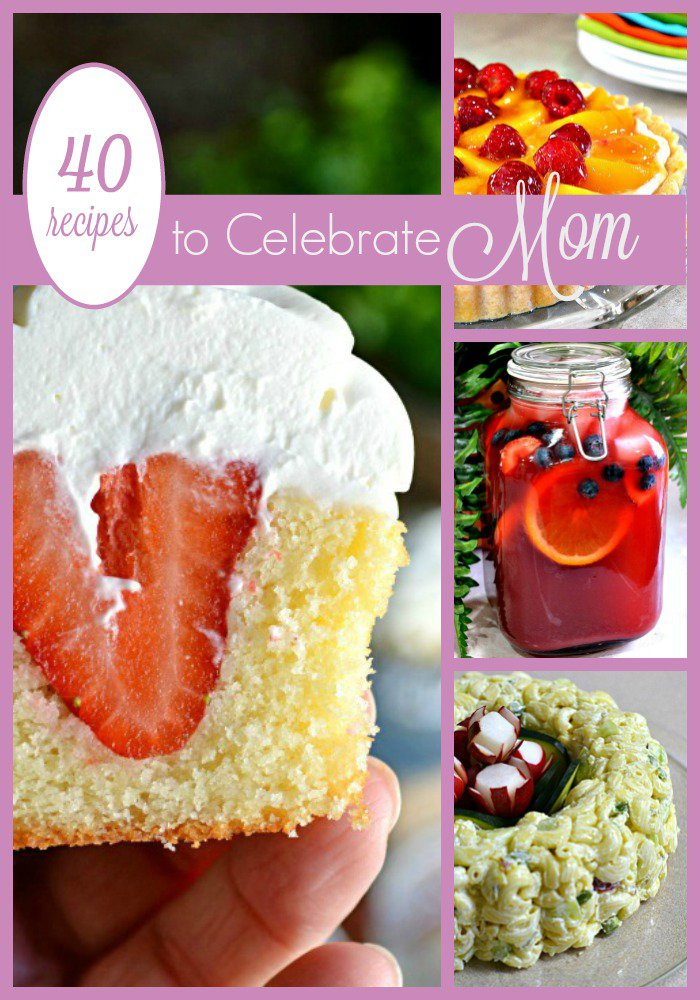 40 Recipes to Celebrate Mom