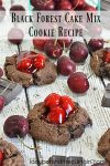 Black Forest Cake Mix Cookie Recipe | Chocolate covered cherries! These cookies taste like you're eating a chocolate covered cherry. The chocolate adds a decadence while the cherry pie filling adds a touch of sweetness. It's like eating a piece of your favorite cake!