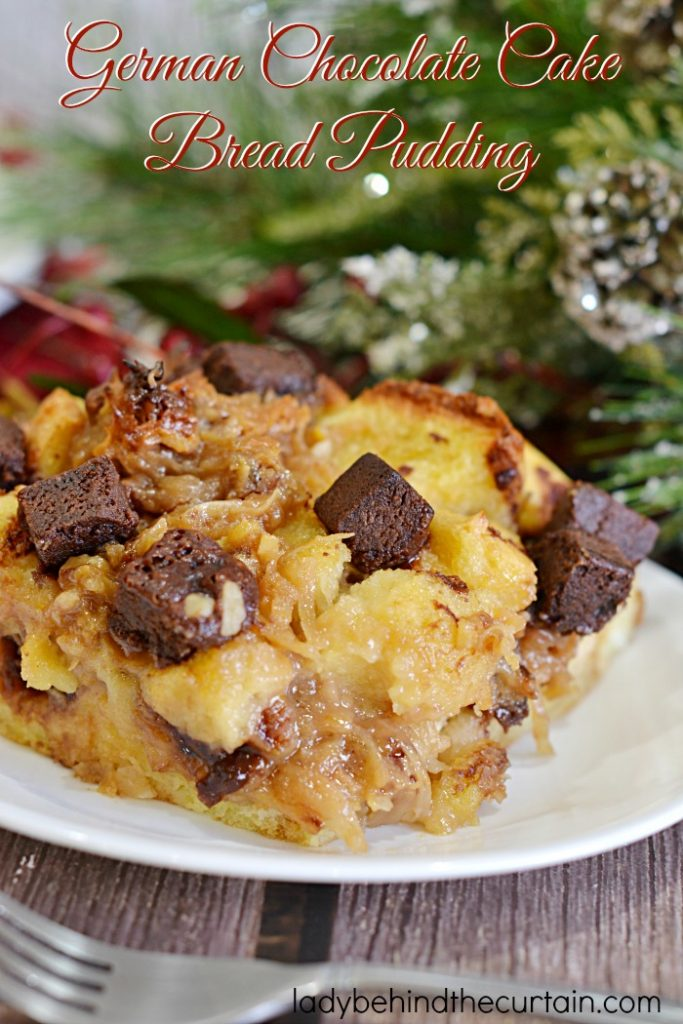 German Chocolate Cake Bread Pudding   A great excuse to have your favorite cake for breakfast! This bread pudding is filled with everything you love about German Chocolate Cake.