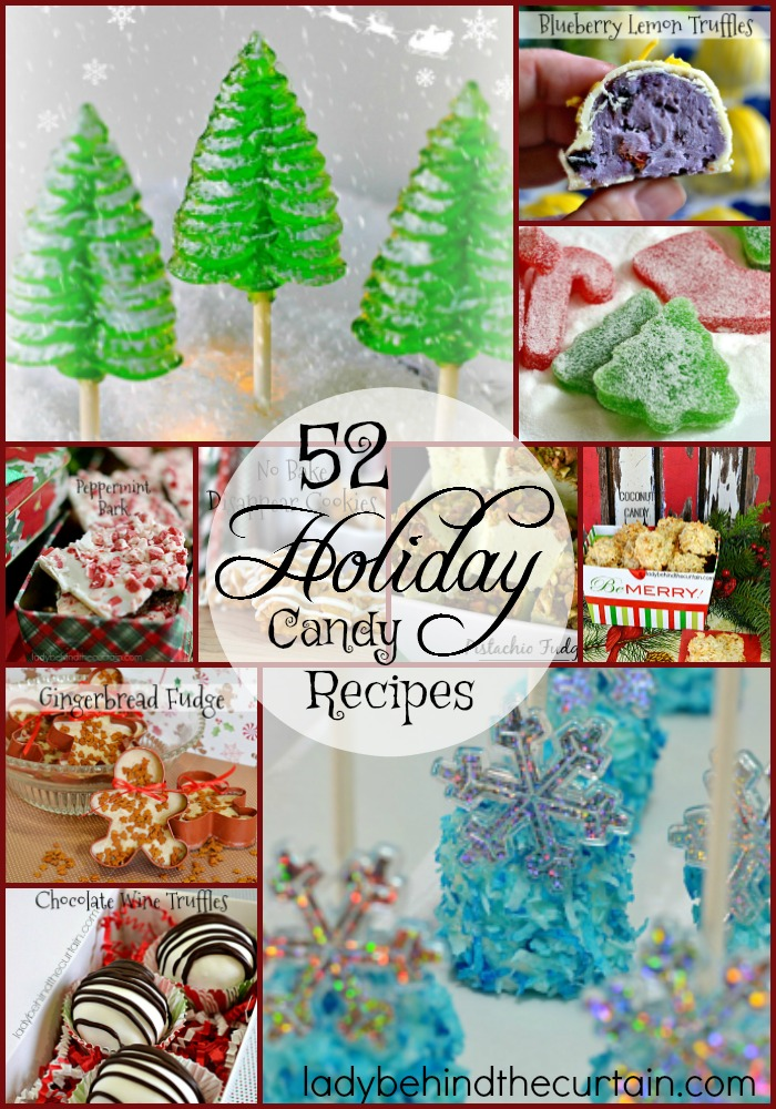 52 Holiday Candy Recipes | Get a jump start on your holiday candy making with this collection of my favorite candy recipes. From everyone's favorite fudge, to no bake cookies, gumdrops and dipped fresh pineapple just to mention a few.