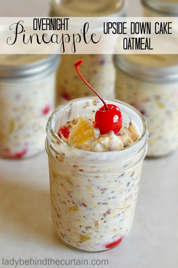 Overnight Pineapple Upside Down Cake Oatmeal | easy grab and go breakfast, healthy snack, mason jar recipe